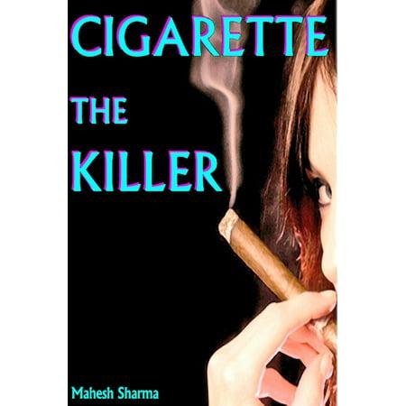 Cigarette The Killer - eBook (Best Consumer Rated E Cigarette)