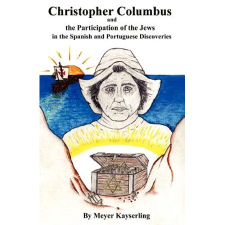 Christopher Columbus and the Participation of the Jews in the Spanish and Portuguese (Did Spain Participate In World War 2)