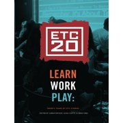 Learn Work Play: Twenty Years of ETC Stories - eBook