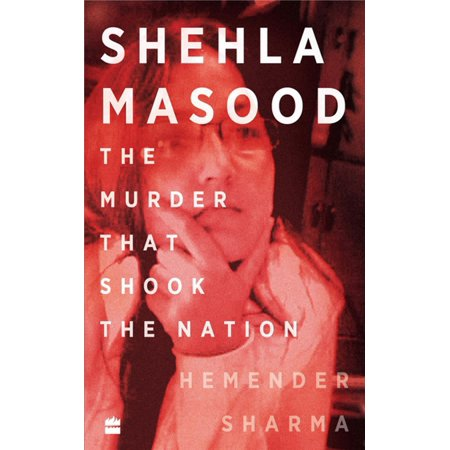Shehla Masood : The Murder that shook the Nation -