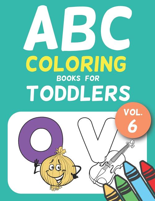 Jumbo A To Z Coloring Pages: ABC Coloring Books For Toddlers Vol.6 : A To Z