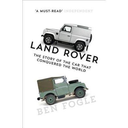 Land Rover: The Story of the Car That Conquered the