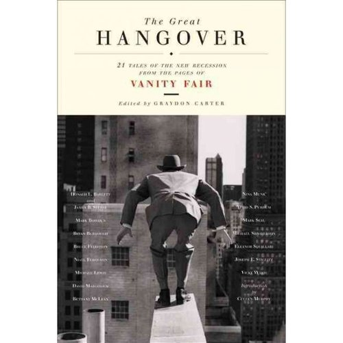 The Great Hangover: 21 Tales of the New Recession: From the Pages of Vanity Fair