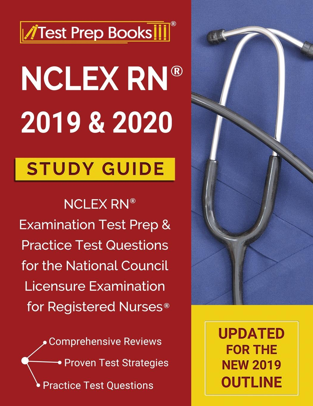 NCLEX RN 2019 2020 Study Guide NCLEX RN Examination Test Prep Practice Test Questions For The National Council Licensure Examination For