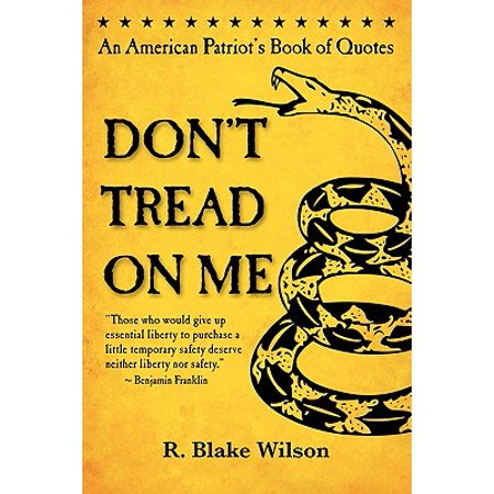 Don't Tread on Me : An American Patriot's Book of