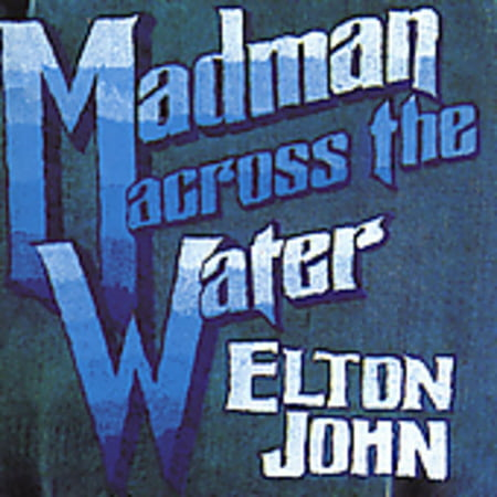 Madman Across The Water  Remastered   Remaster