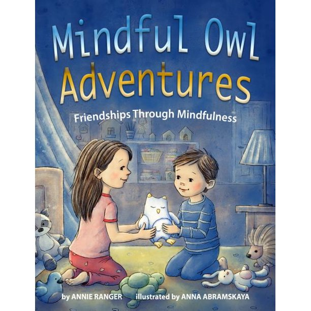 Mindful Owl Adventures: Friendships Through Mindfulness (Hardcover)