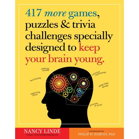 417 More Games, Puzzles & Trivia Challenges Specially Designed to Keep Your Brain Young - Paperback