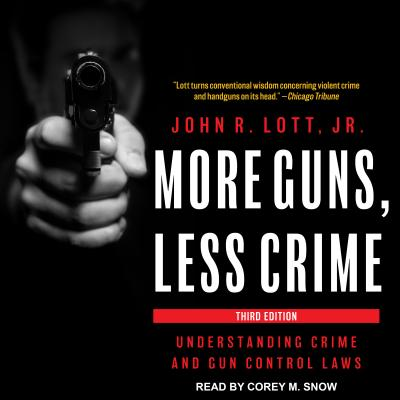 More Guns, Less Crime : Understanding Crime and Gun Control Laws