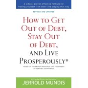 How to Get Out of Debt, Stay Out of Debt, and Live Prosperously* : Based on the Proven Principles and Techniques of Debtors Anonymous