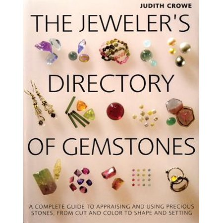 The Jeweler's Directory of Gemstones : A Complete Guide to Appraising and Using Precious Stones from Cut and Color to Shape and Settings - Gem Shapes