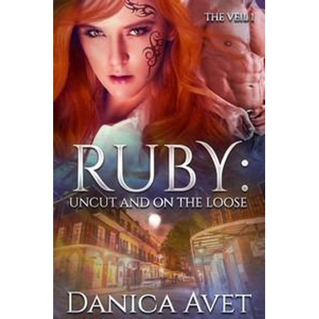 Ruby: Uncut and on the Loose - eBook