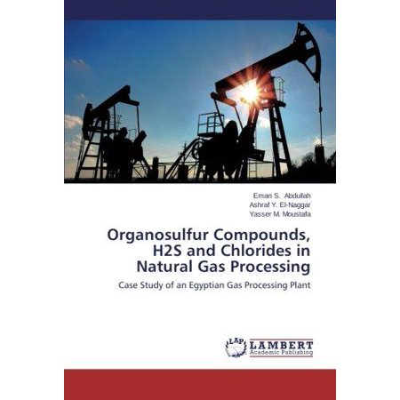 Organosulfur Compounds, H2s and Chlorides in Natural Gas Processing - image 1 of 1