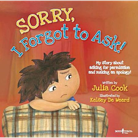 Sorry, I Forgot to Ask! : My Story about Asking Permission and Making an