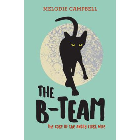 The B-Team: The Case of the Angry First Wife (The Case Of The Half Wakened Wife)