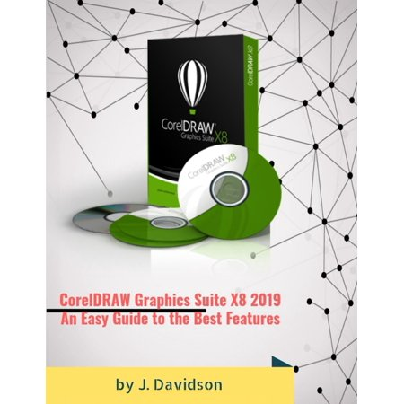 CorelDRAW Graphics Suite X8 2019: An Easy Guide to the Best Features - (Best Pixel Games 2019)