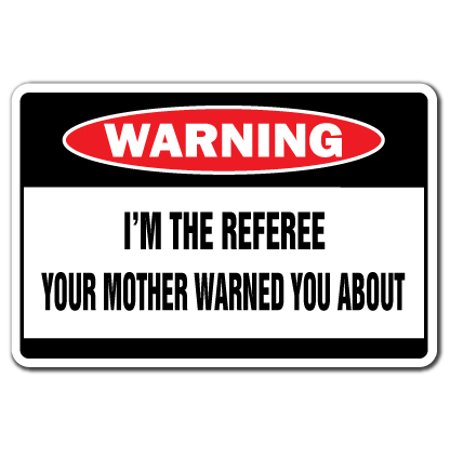 I'M THE REFEREE Warning Decal ref sports football baseball basketball (Baseball Basket)
