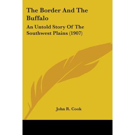 The Border and the Buffalo : An Untold Story of the Southwest Plains - Southwest Buffalo