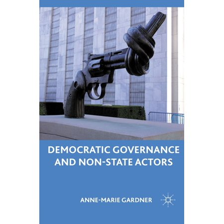 Democratic Governance and Non-State Actors - (Bureaucracy In A Democratic State A Governance Perspective)