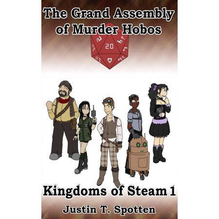 - The Grand Assembly of Murder Hobos: Kingdoms of Steam 1 - eBook