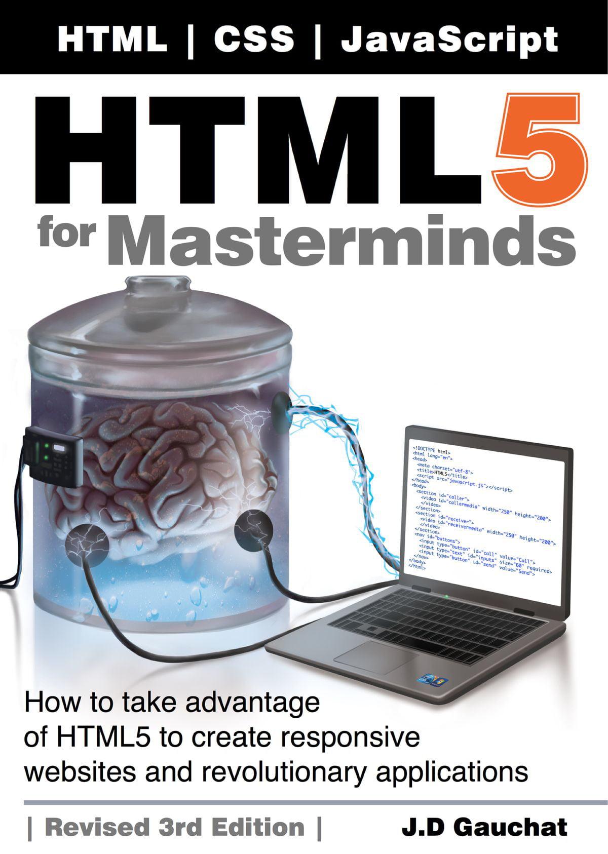 Html5 For Masterminds Revised 3rd Edition Ebook Walmart Com Walmart Com