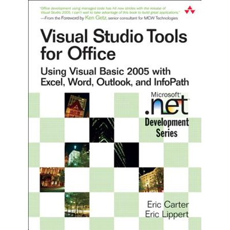 Visual Studio Tools for Office : Using Visual Basic 2005 with Excel, Word, Outlook, and
