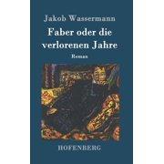 Faber Oder Die Verlorenen Jahre (Hardcover)