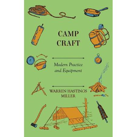 Camp Craft - Modern Practice And Equipment - eBook (Camp Crafts)