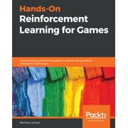 Hands-On Reinforcement Learning for Games - eBook