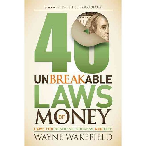 40 Unbreakable Laws of Money: Laws for Business, Success and Life