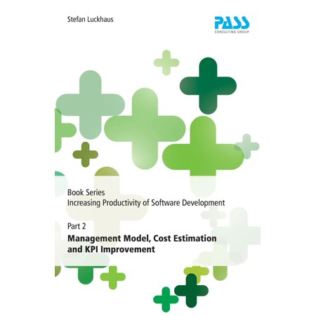 Book Series Increasing Productivity of Software Development, Part 2: Management Model, Cost Estimation and KPI Improvement - eBook (Recipe Cost Software)