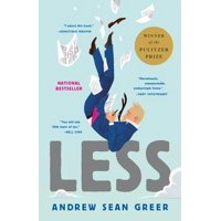 Less (Winner of the Pulitzer Prize) : A Novel