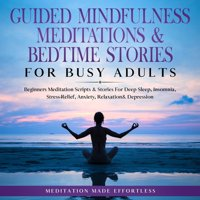 Guided Mindfulness Meditations & Bedtime Stories for Busy Adults - eBook