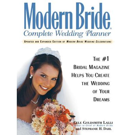 Modern Bride Complete Wedding Planner : The #1 Bridal Magazine Helps You Create the Wedding of Your (Letter To Bride On Wedding Day From Mother)