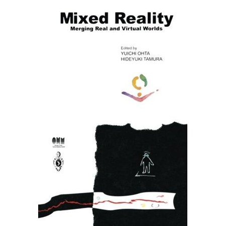 Mixed Reality  Merging Real And Virtual Worlds  Softcover Reprint Of The Origi