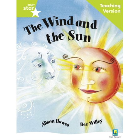 Rigby Star Guided Reading Green Level: the Wind and the Sun Teaching Version ()
