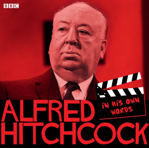 Alfred Hitchcock : In His Own Words