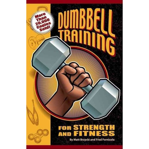 Dumbbell Training for Strength And Fitness