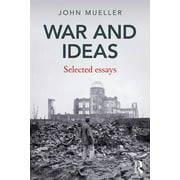 War and Ideas : Selected Essays (Paperback)
