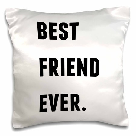 3dRose Best Friend Ever, Black Letters On A White Background, Pillow Case, 16 by (Best Friend Leaving Letter)