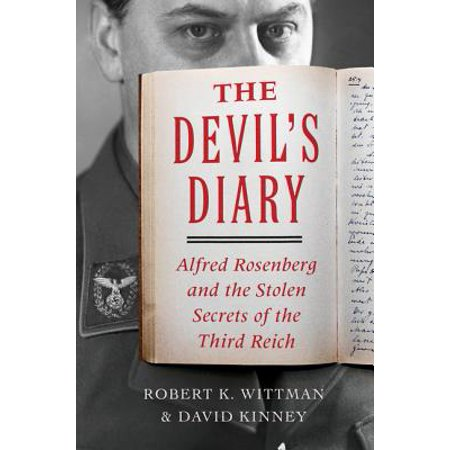 The Devil's Diary : Alfred Rosenberg and the Stolen Secrets of the Third