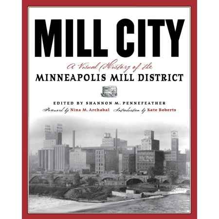 Mill City : A Visual History of the Minneapolis Mill District - Party City In Minneapolis