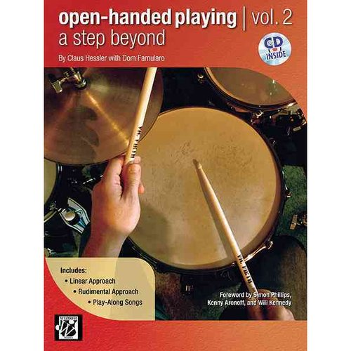 Open-Handed Playing: A Step Beyond: Linear Approach, Rudimental Approach,Play-Along Songs