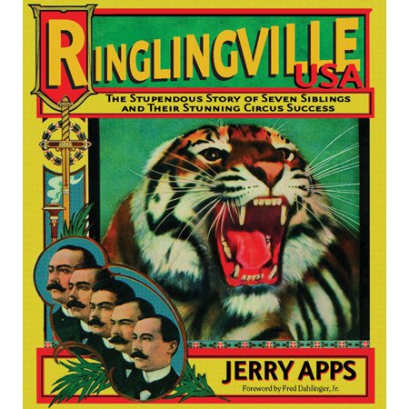 Ringlingville USA : The Stupendous Story of Seven Siblings and Their Stunning Circus Success (Usa Sevens)