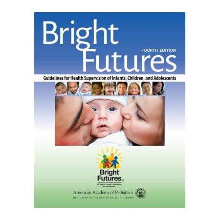 Bright Futures Guidelines For Health Supervision Of Infants