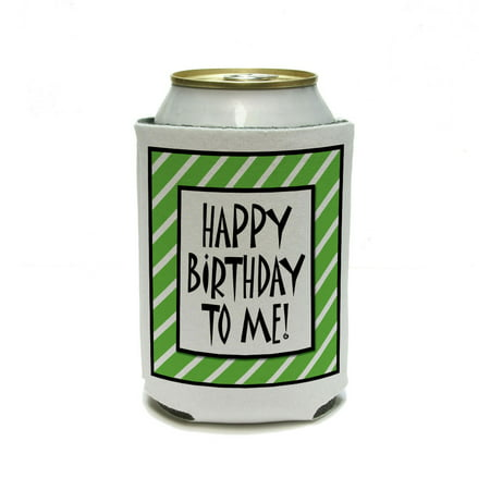 Happy Birthday To Me Stripes Green - Funny Can Cooler Drink Insulator Beverage Insulated (Stripe Beverage)