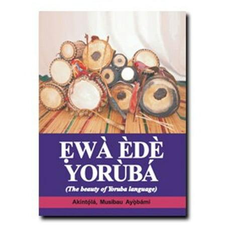 Ẹwà Èdè Yorùbá (The Beauty Of Yoruba Language) -