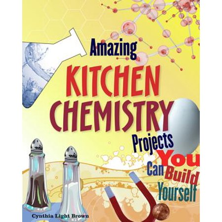 Amazing Kitchen Chemistry Projects -