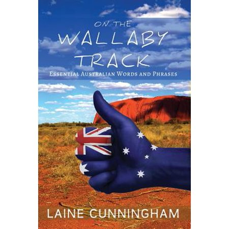 Australian Tack (On the wallaby track : essential australian words and phrases: 9780998224046 )