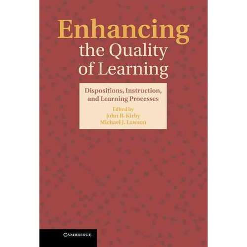 Enhancing the Quality of Learning: Dispositions, Instructions, and Learning Processes
